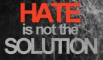 Hate is not thesolution