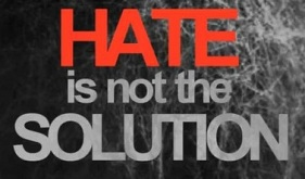 Hate is not the solution